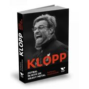 Klopp. Fotbal in ritm de heavy metal