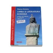 Limba si literatura romana, pentru admiterea in colegiile militare (Bianca Stanciu)