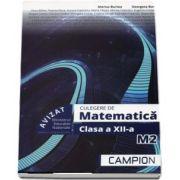 Matematica M2. Culegere de probleme pentru clasa a XII-a (Editie 2018)