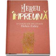 Mereu Impreuna - O colectie de citate Helen Exley