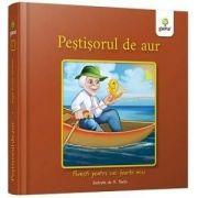Pestisorul de aur - Colectia Povesti pentru cei foarte mici