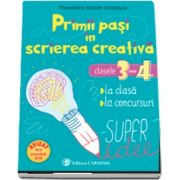 Primii pasi in scrierea creativa. Clasele 3 - 4 - Florentina Cristescu Stoian