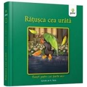 Ratusca cea urata - Colectia Povesti pentru cei foarte mici