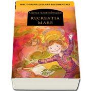 Recreatia mare - Bibliografie scolara recomandata (Editie 2018)