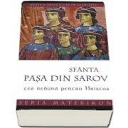 Sfânta Pașa din Sarov, cea nebună pentru Hristos. Sfinte și nevoitoare de la Diveevo