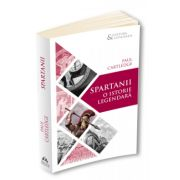 Spartanii. O istorie legendara de Paul Anthony Cartledge