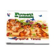 Tigrisorul Timmi - Povesti cu animale