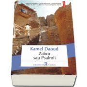 Zabor sau Psalmii - Traducere din limba franceza si note de Cristina Ioana Radu