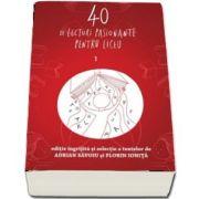 40 de lecturi pasionante pentru liceu. Antologie de texte pentru clasa a IX-a (Volumul 1)
