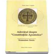 Adevarul despre \'Constitutiile Apostolice\'. Ecumenism. Erezie