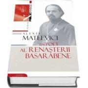 Alexei Mateevici - Un poet al renasterii basarabene