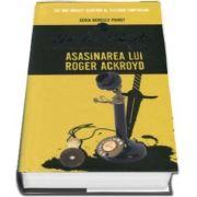 Agatha Christie, Asasinarea lui Roger Ackroyd - Seria Hercule Poirot (Editie Hardcover)