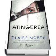 Claire North - Atingerea - Traducere din limba engleza de Ioana Tudor