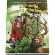 Aventurile baronului Munchhausen. Traducere de Alexandra Fenoghen