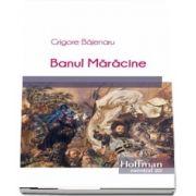 Banul Maracine de Grigore Bajenaru (Colectia Hoffman esential 20)