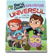 Ben si Gwen salveaza universul. Carte de activitati (Seria Ben 10)