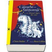 Claire Barker, Cainele-fantoma si ultimul tigru de circ - Volumul 2