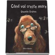 Cand voi creste mare - Quentin Greban
