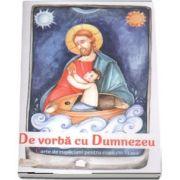 Carte de rugaciuni pentru copii (10-13 ani) - De vorba cu Dumnezeu