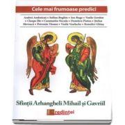 Cele mai frumoase predici: Sfintii Arhangheli Mihail si Gavriil