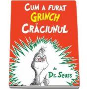 Cum a furat Grinch Crăciunul. Paperback - Dr. Seuss