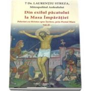 Din exilul pacatului la Masa Imparatiei: II. Pelerini cu Hristos spre Inviere, prin Postul Mare