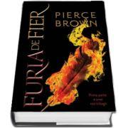 Pierce Brown, Furia de fier - prima partea a unei noi trilogii. Coperta - Hardcover