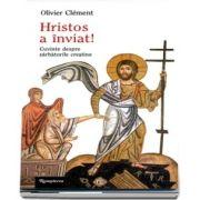 Hristos a inviat! Cuvinte despre sarbatorile crestine