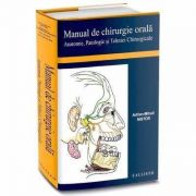 Manual de Chirurgie Orala, Anatomie, Patologie si Tehnici Chirurgicale de Adrian Mihail Nistor