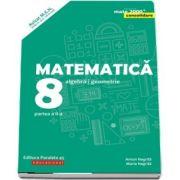 Matematica. Algebra, geometrie. Clasa a VIII-a. Consolidare. Partea a II-a - Editia a VII-a (Mate 2000+)