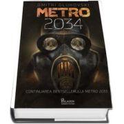 Metro 2034. Traducere din limba engleza de Laura Ciobanu
