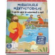Miracolele Mantuitorului. O carte care se coloreaza cu apa