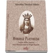 Monahia Platonida. Despina Milita Doamna sotia Sfantului Voievod Neagoe Basarab