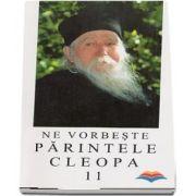 Ne vorbeste Parintele Cleopa (volumul 11)