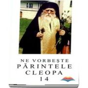 Ne vorbeste Parintele Cleopa (volumul 14)