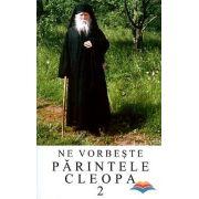 Ne vorbeste Parintele Cleopa (volumul 2)
