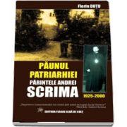 Paunul Patriarhiei - Parintele Andrei Scrima (1925-2000)