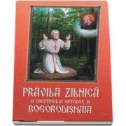 Pravila zilnica a crestinului ortodox si Bogorodisnaia (coperta necartonata)