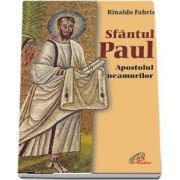 Sfantul Paul. Apostolul neamurilor