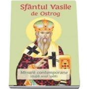 Sfantul Vasile de Ostrog. Minuni contemporane (dupa anul 1968)