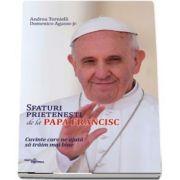 Sfaturi prietenesti de la Papa Francisc. Cuvinte care ne ajuta sa traim mai bine