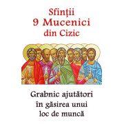 Sfintii 9 Mucenici din Cizic - Grabnic ajutatori in gasirea unui loc de munca