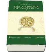 Studii de istorie si spiritualitate crestina - Vol. 1