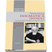 Teologia Dogmatica Ortodoxa - Tom 2