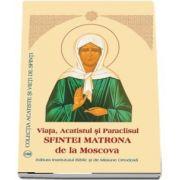 Viata, Acatistul si Paraclisul Sfintei Matrona de la Moscova