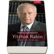 Yitzhak Rabin. Soldat, lider, om de stat (Itamar Rabinovich)