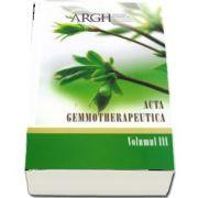 Acta gemmotherapeutica. Volumul III