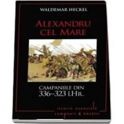 Alexandru cel Mare. Campaniile din 336-323 i. Hr.