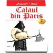 Calaul din Paris. Volumul IV de Alexandre Dumas