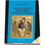 Cristos si misterul Sfintei Treimi in scrierile Sfantului Episcop Atanasie de Alexandria